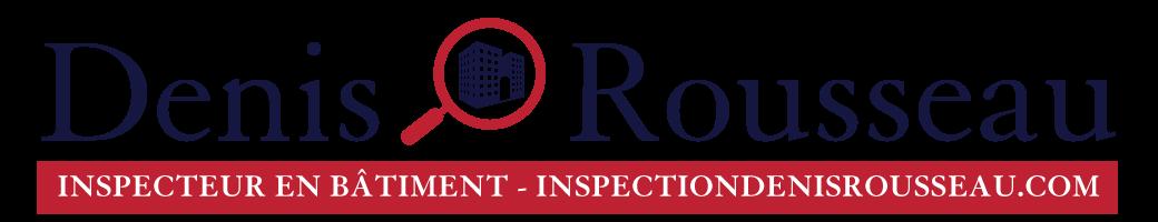 Inspection Denis Rousseau – Inspecteur en bâtiment – Inspection Préachat